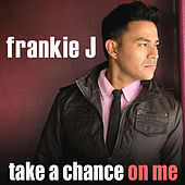 Take A Chance On Me by Frankie J