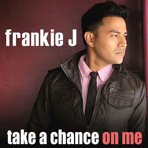 Play & Download Take A Chance On Me by Frankie J | Napster