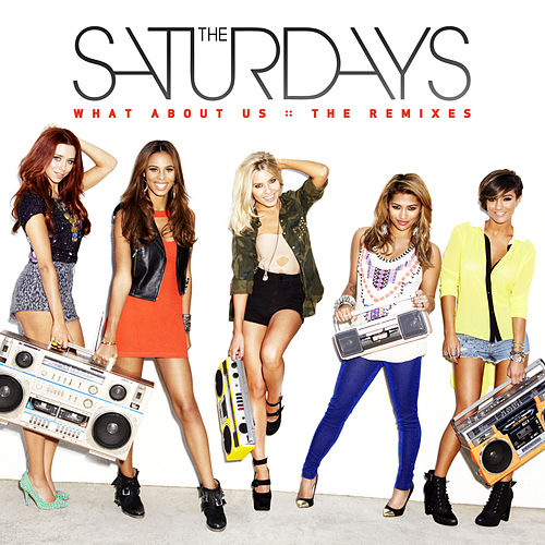 What About Us by The Saturdays