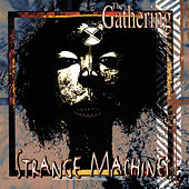 Play & Download Strange Machines by The Gathering | Napster