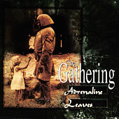 Play & Download Adrenalin / Leaves by The Gathering | Napster