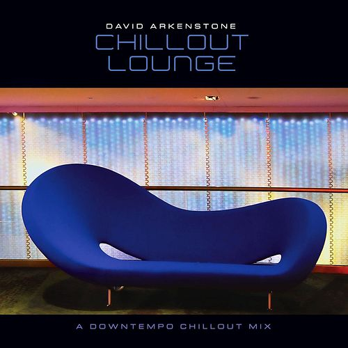 Play & Download Chillout Lounge by David Arkenstone | Napster