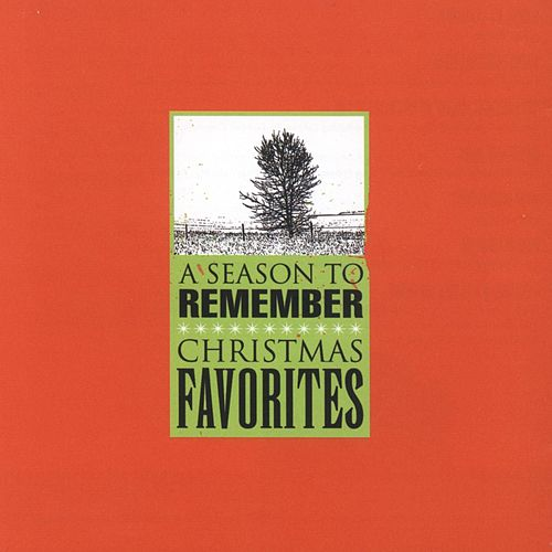 A Season To Remember: Christmas Favorites by Various Artists
