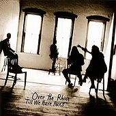 Till We Have Faces by Over the Rhine