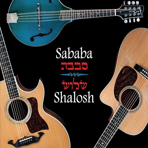 Play & Download Shalosh by Sababa! | Napster