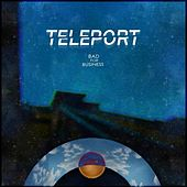 Play & Download Bad for Business by TELEPORT | Napster