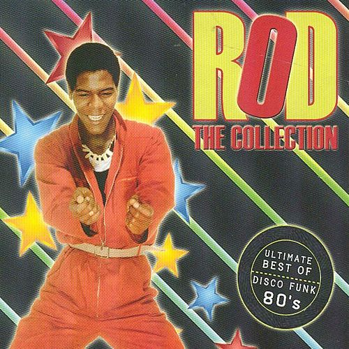 Play & Download Best of Rod: The Collection Disco Funk 80's by Rod | Napster