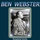 Ben Webster: Only the Best (Remastered) von Ben Webster