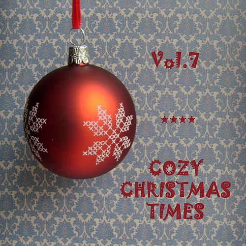 Play & Download Cozy Christmas Times, Vol.7 (The Three Kings) by The Mormon Tabernacle Choir | Napster