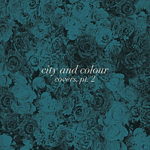 Covers, Pt. 2 by City And Colour