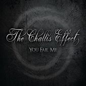 Play & Download You Fail Me by The Challis Effect | Napster
