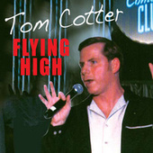Play & Download Flying High by Tom Cotter | Napster