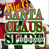 Play & Download Santa Claus Slide (Re-Mix) by Big G | Napster