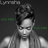 Play & Download Elle prie, elle crie by Lynnsha | Napster