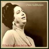 El hob halaotou bil kintar von Oum Kalthoum