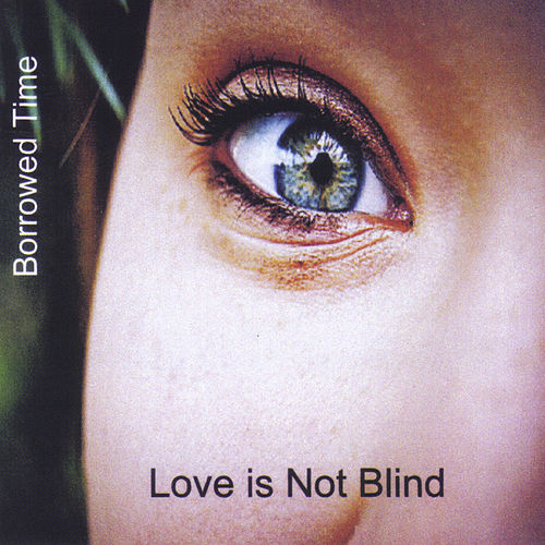 Play & Download Love Is Not Blind by Borrowed Time | Napster