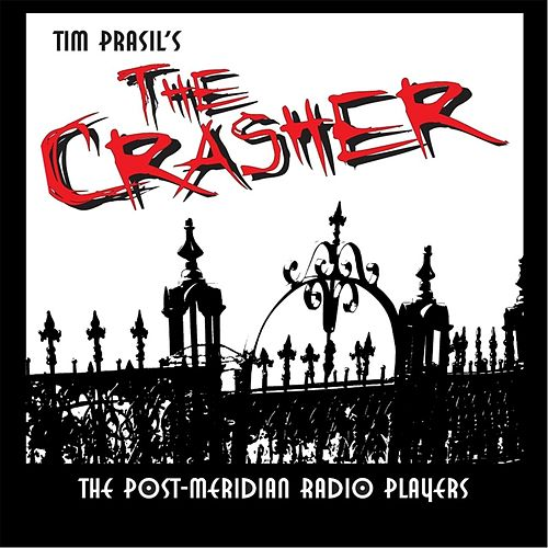 Play & Download The Crasher by Post-Meridian Radio Players | Napster