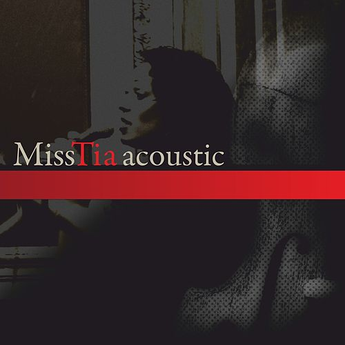 Play & Download Miss Tia Acoustic by Miss Tia | Napster