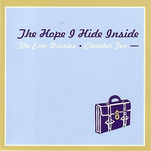 The Hope I Hide Inside: The Emo Diaries - Chapter Ten by Various Artists