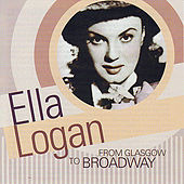 From Glasgow to Broadway by Ella Logan
