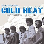 Play & Download Cold Heat: Heavy Funk Rarities 1968-1974 Vol. 1 by Various Artists | Napster