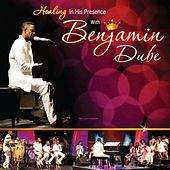 Play & Download Healing in His Presence by Benjamin Dube | Napster