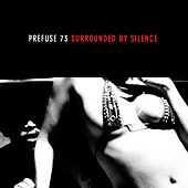 Play & Download Surrounded By Silence by Prefuse 73 | Napster