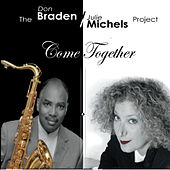 Play & Download The Braden Michels Project: Come Together by Don Braden | Napster