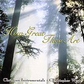 Play & Download How Great Thou Art by Christopher West | Napster