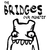 Play & Download Our Monster EP by The Bridges | Napster