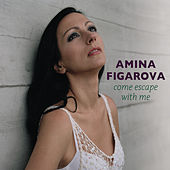Play & Download Come Escape with Me by Amina Figarova | Napster