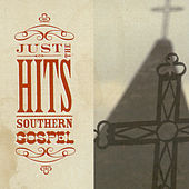 Play & Download Just The Hits: Southern Gospel by Various Artists | Napster