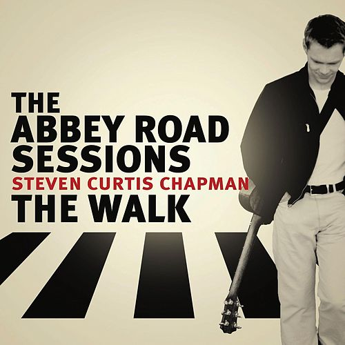 Play & Download The Abbey Road Sessions/The Walk by Steven Curtis Chapman | Napster