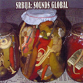 Play & Download Srbija: Sounds Global by Various Artists | Napster