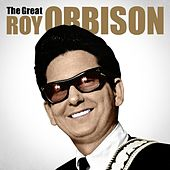 The Great Roy Orbison by Roy Orbison
