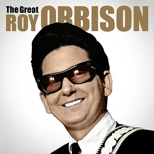 Play & Download The Great Roy Orbison by Roy Orbison | Napster