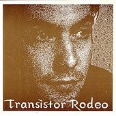 Play & Download Transistor Rodeo by Transistor Rodeo | Napster