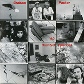 Play & Download 12 Haunted Episodes by Graham Parker | Napster