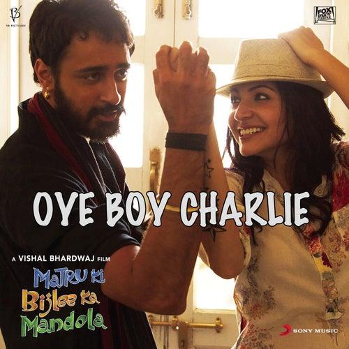 Oye Boy Charlie by Vishal Bhardwaj