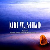 Play & Download Music For Meditation, Relaxation And Dreaming Vol. 2 by Dani W. Schmid | Napster
