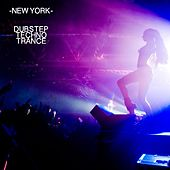 New York Dubstep Techno Trance by Various Artists