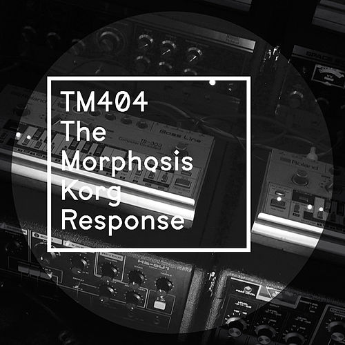 Play & Download TM404 - The Morphosis Korg Response by TM404 | Napster