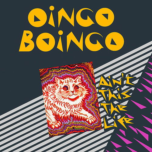 Play & Download Ain't This The Life by Oingo Boingo | Napster