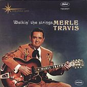 Play & Download Walkin' The Strings by Merle Travis | Napster