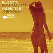 Play & Download Blue Note Beach Classics Presented By José Padilla by Various Artists | Napster