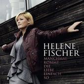 Manchmal Kommt Die Liebe Einfach So (Radioversion) by Helene Fischer