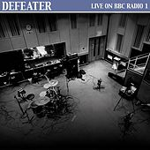 Live on BBC Radio 1 by Defeater