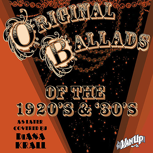 Play & Download Original Ballads of the 1920s & '30s Later Covered by Diana Krall by Various Artists | Napster