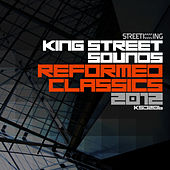 Play & Download King Street Sounds Reformed Classics 2012 by Various Artists | Napster