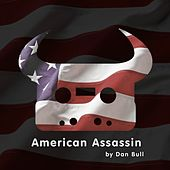 Play & Download American Assassin by Dan Bull | Napster